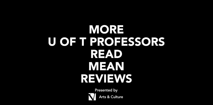 More U of T Professors Read Mean Reviews