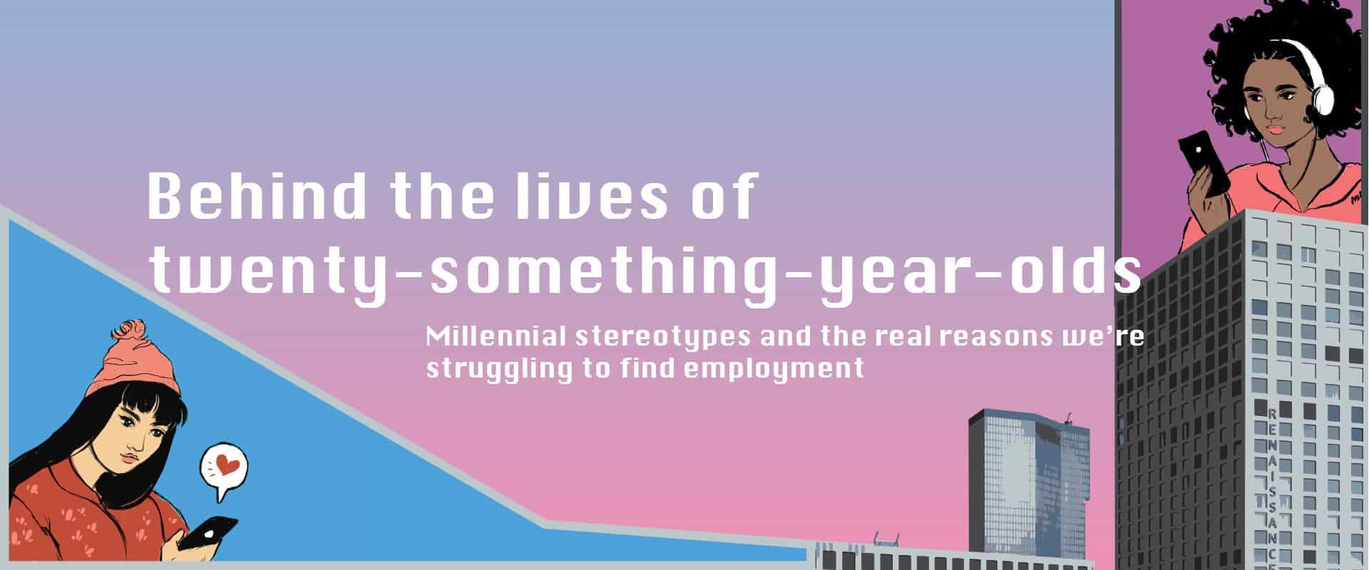 Behind the lives of twenty-something-year-olds