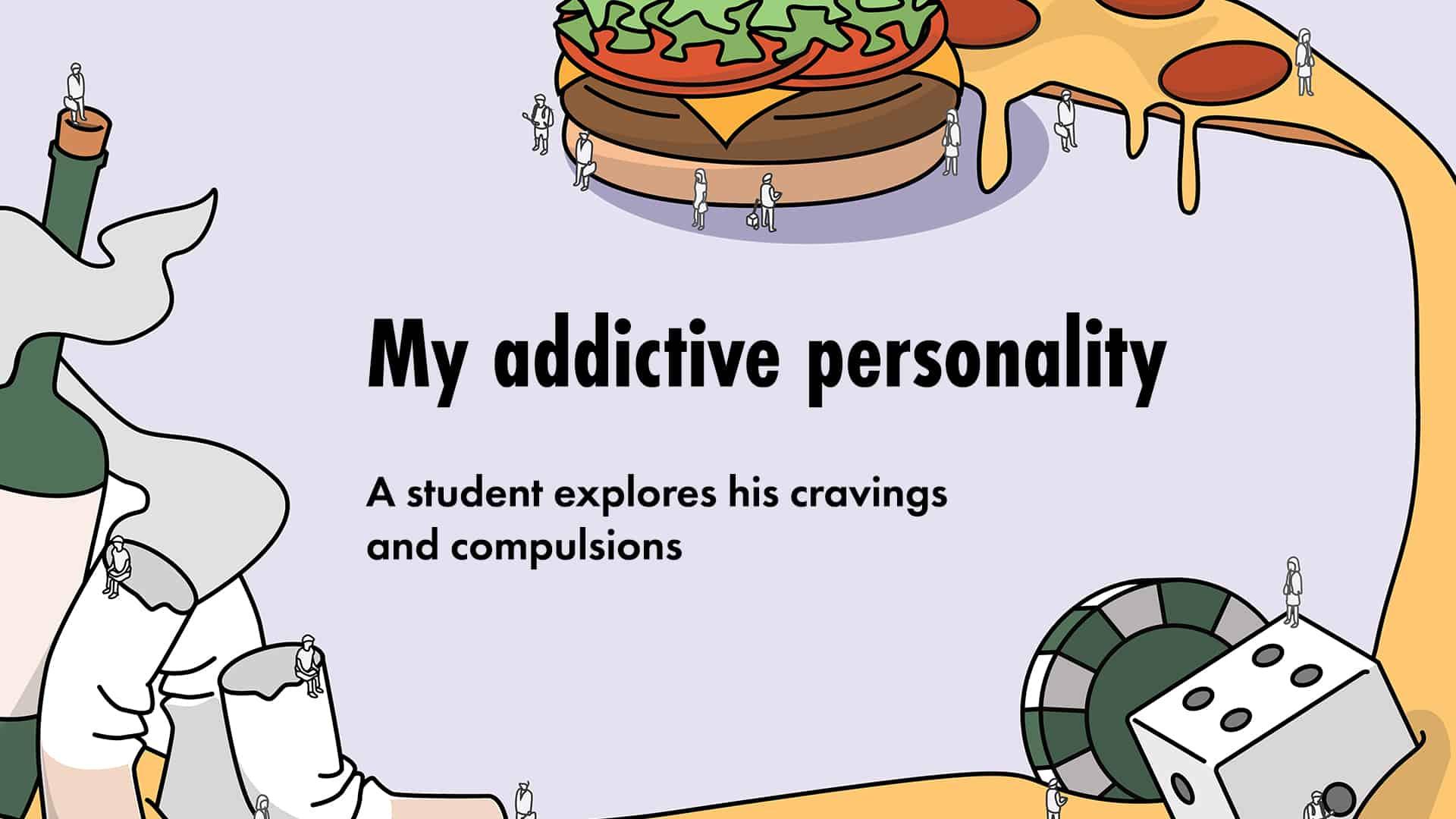 My addictive personality
