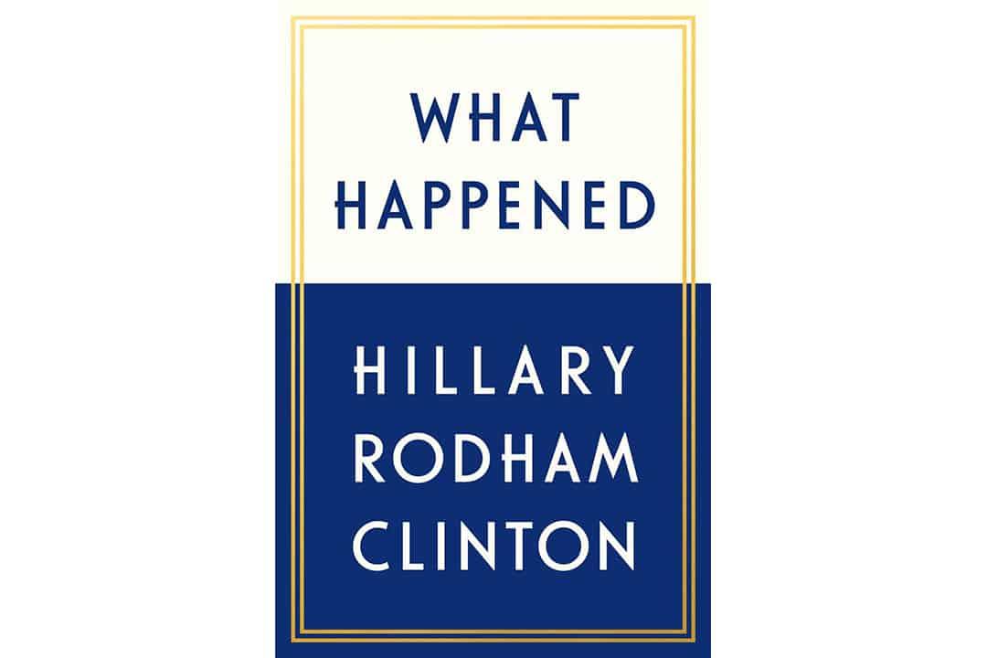 Book Club: Hillary Clinton's <i>What Happened</i>