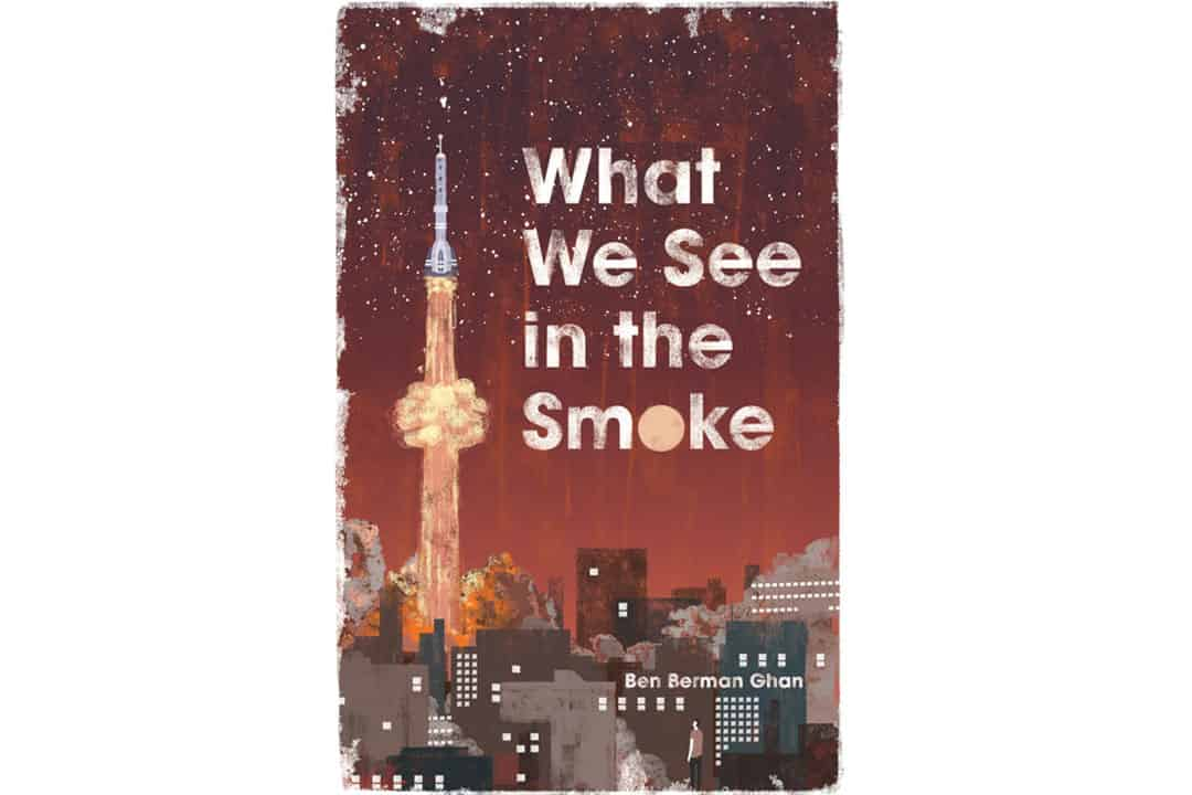 Book Club: Ben Ghan&#8217;s upcoming novel, <i>What We See in the Smoke</i>