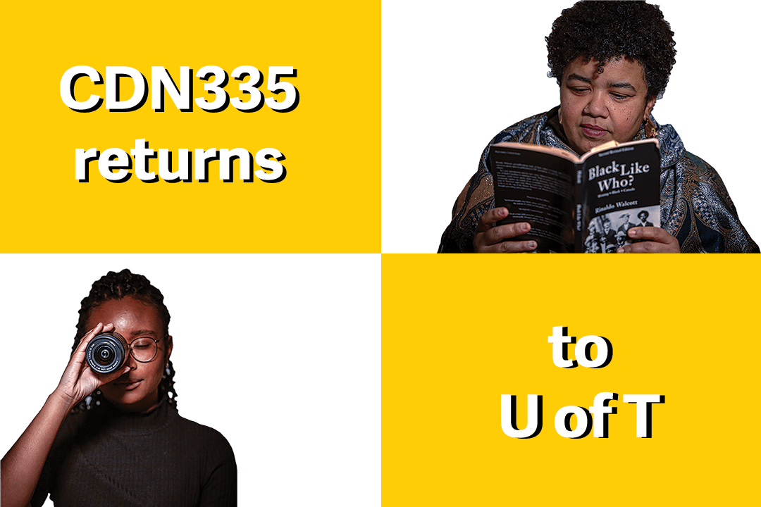 """""""We unearth the unheard histories of Black Canadians"""": CDN335 returns to U of T"""